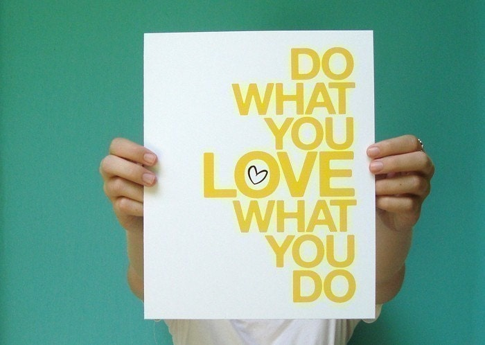 do what you love . 8x10 art print