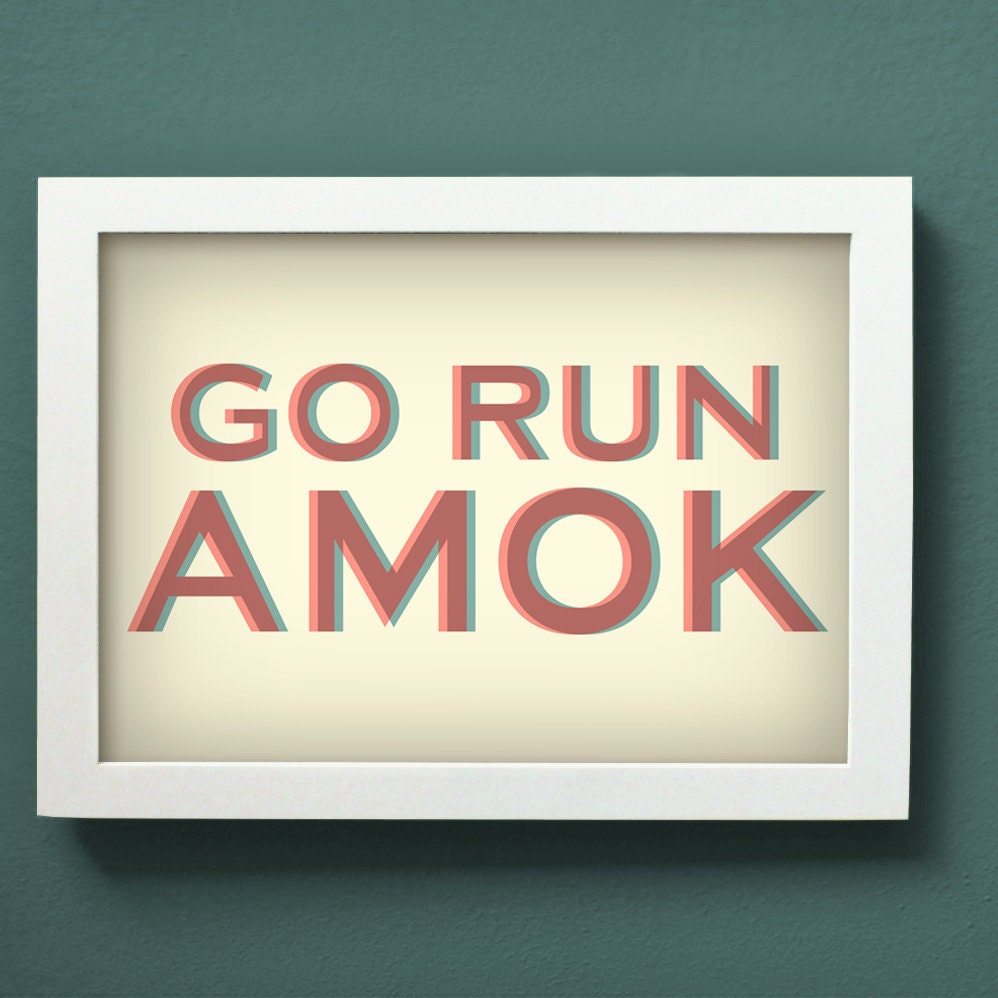 go run amok print - large size - typography poster wall art decor