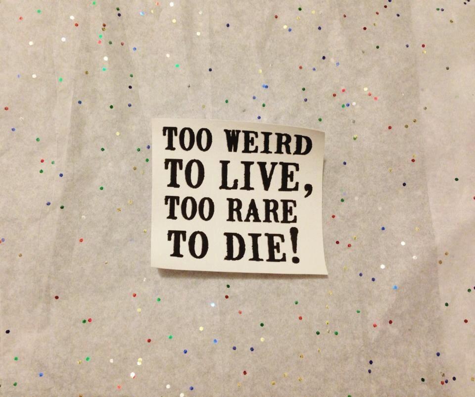 Too Rare to Die!
