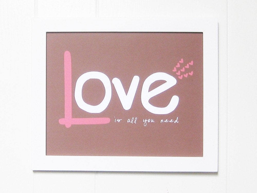 LOVE is All You Need Art Print - 8x10