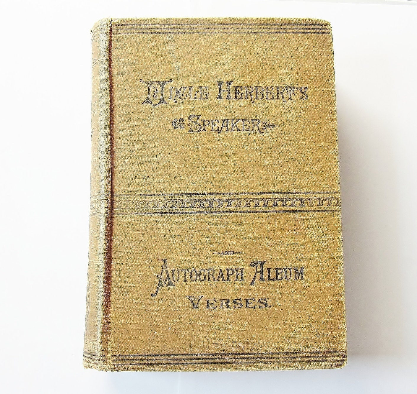 Victorian Antique Book 1888 Uncle Herberts Speaker And Autograph Album Verses