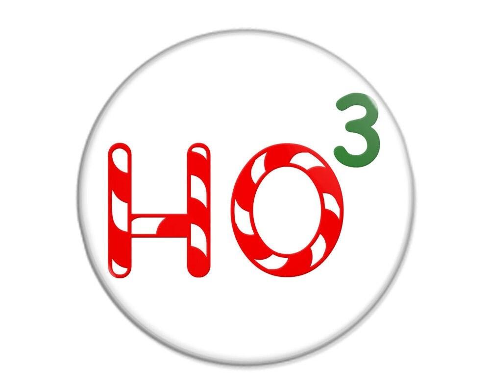 Christmas Pinback Button - Geek Nerd Humor - Ho 3 - 3 inch - TheOneStopButtonShop