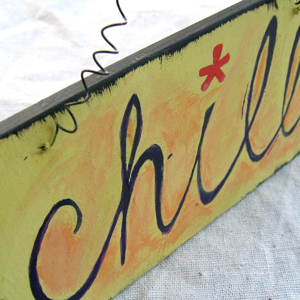 Chill Handpainted Mini Wood Plaque