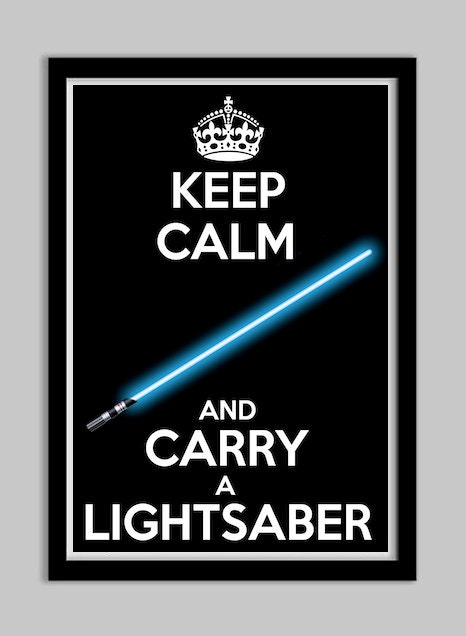 Unavailable Listing on Etsy: www.etsy.com/listing/125937107/keep-calm-and-carry-a-lightsaber-star