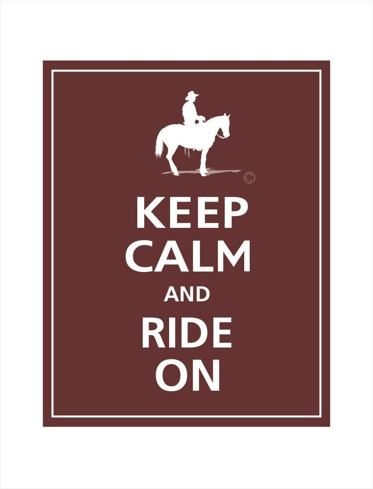 Cowboy Keep Calm and RIDE ON Print 11x14  (Espresso featured)