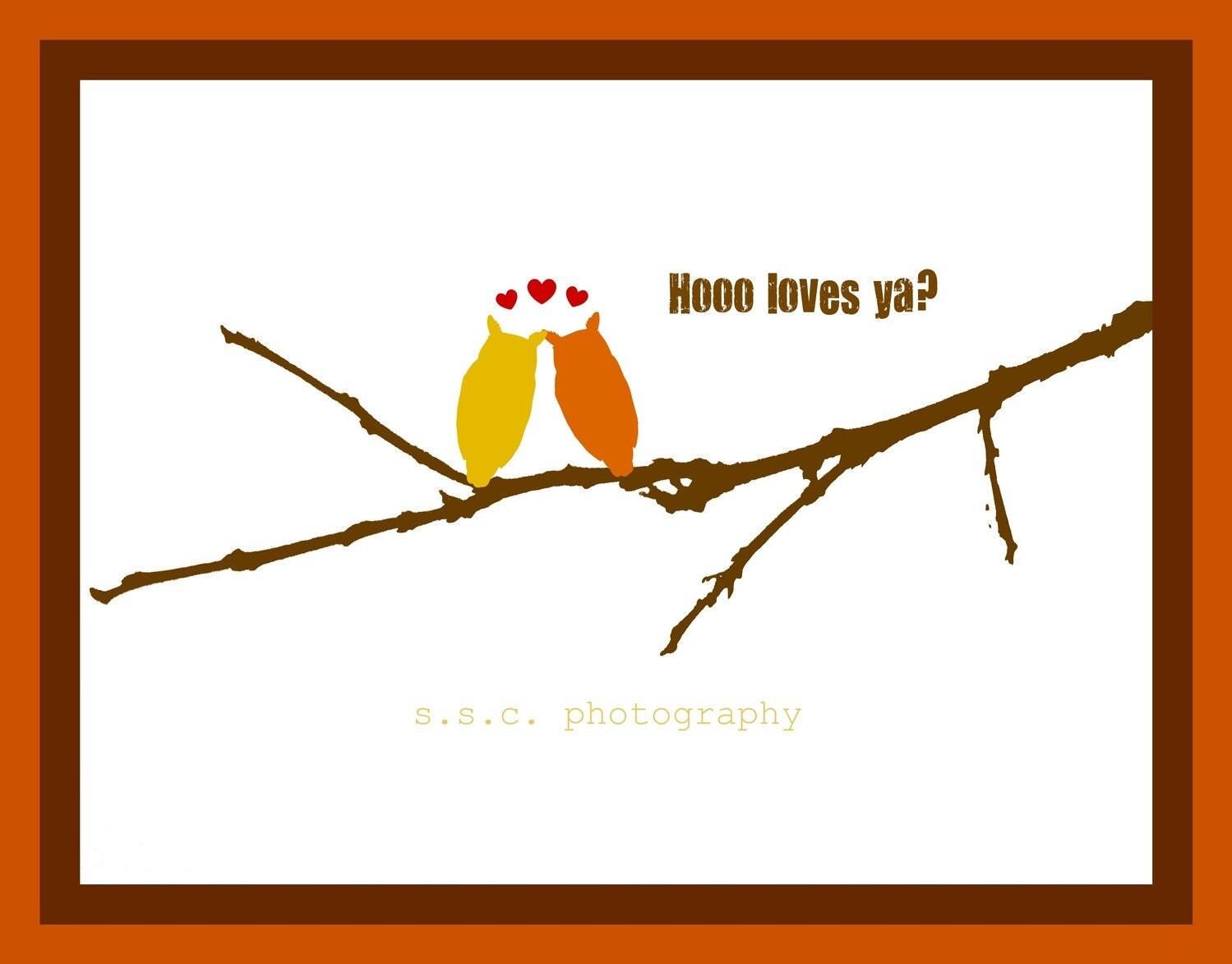 Hooo Loves Ya... 8.5 x 11 inch print