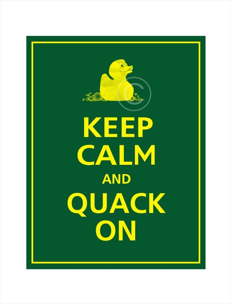 Keep Calm and QUACK ON Print 11x14 (U of O colors featured)