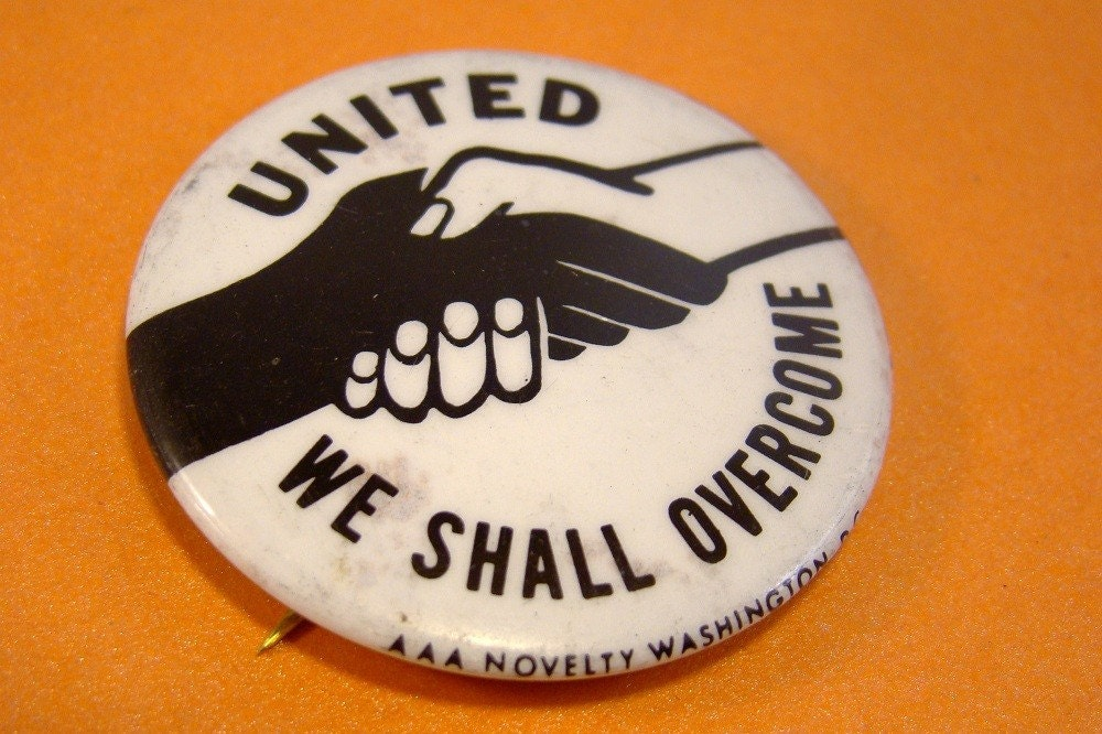 Vintage Civil Rights 1960s Pinback United We Shall Overcome Black White Hands Unity