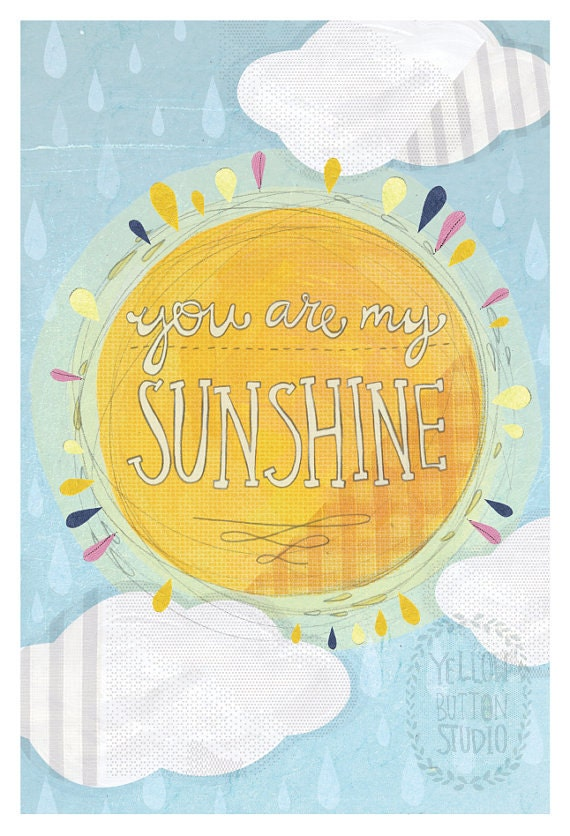 You are my sunshine 12x18 Print