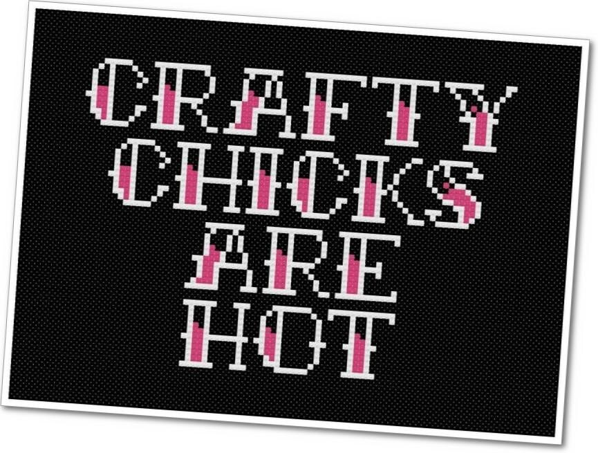 Crafty Chicks Are Hot PDF Cross Stitch Pattern