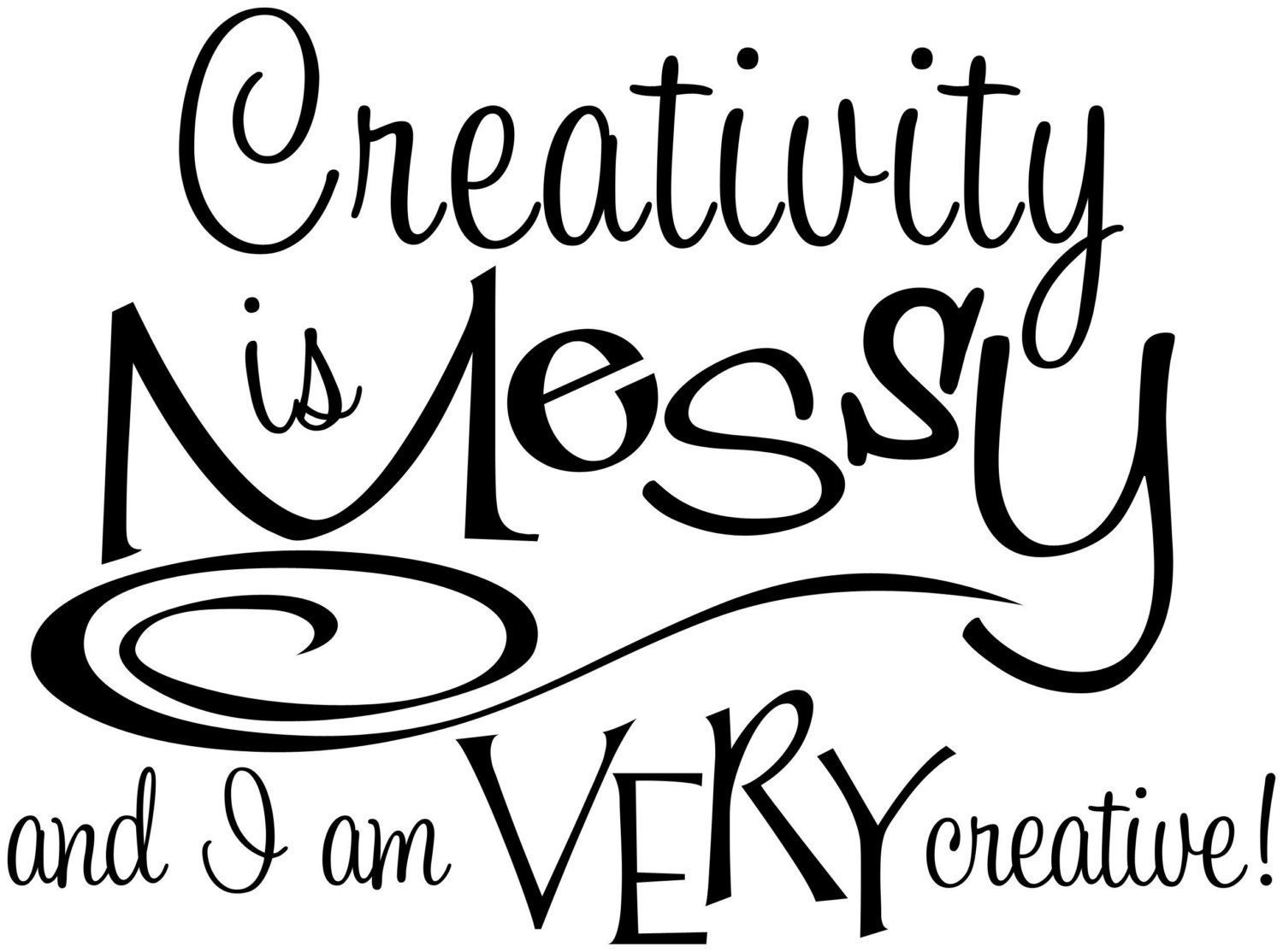 Creativity Is Messy Humorous Vinyl Wall Decal for Art, Scrapbooking, Cardmaking, Sewing, and Craft Rooms