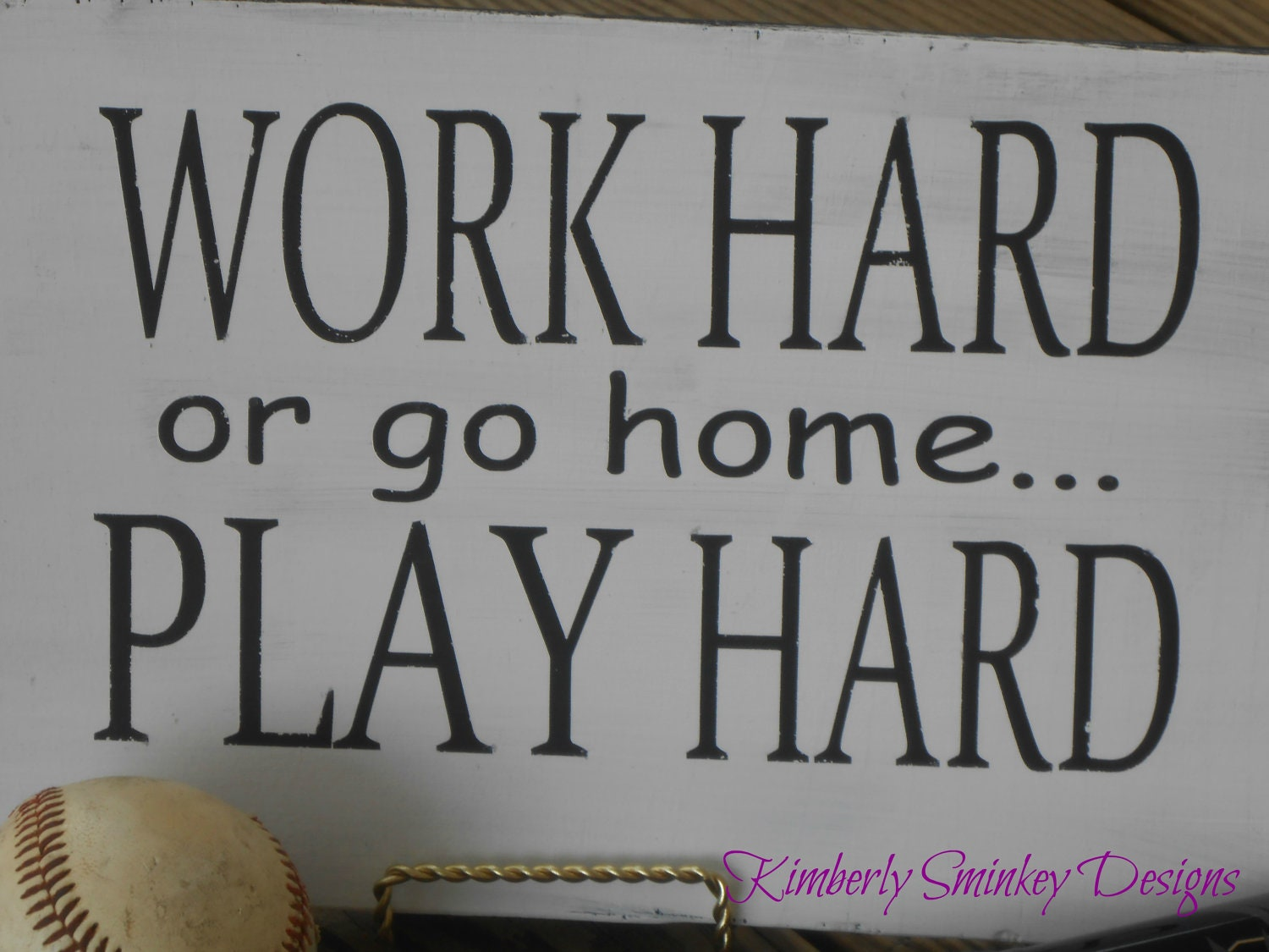 Work Hard Play Hard   Wall Word Quote Art Hand Painted and Distressed on Pine