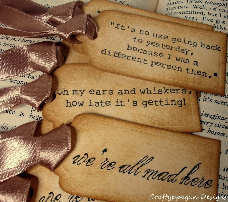 January SALE Alice in Wonderland Quote Gift Tags- 9 Luxury Stamped Tags in Distressed style- Perfect Tea Party Favours