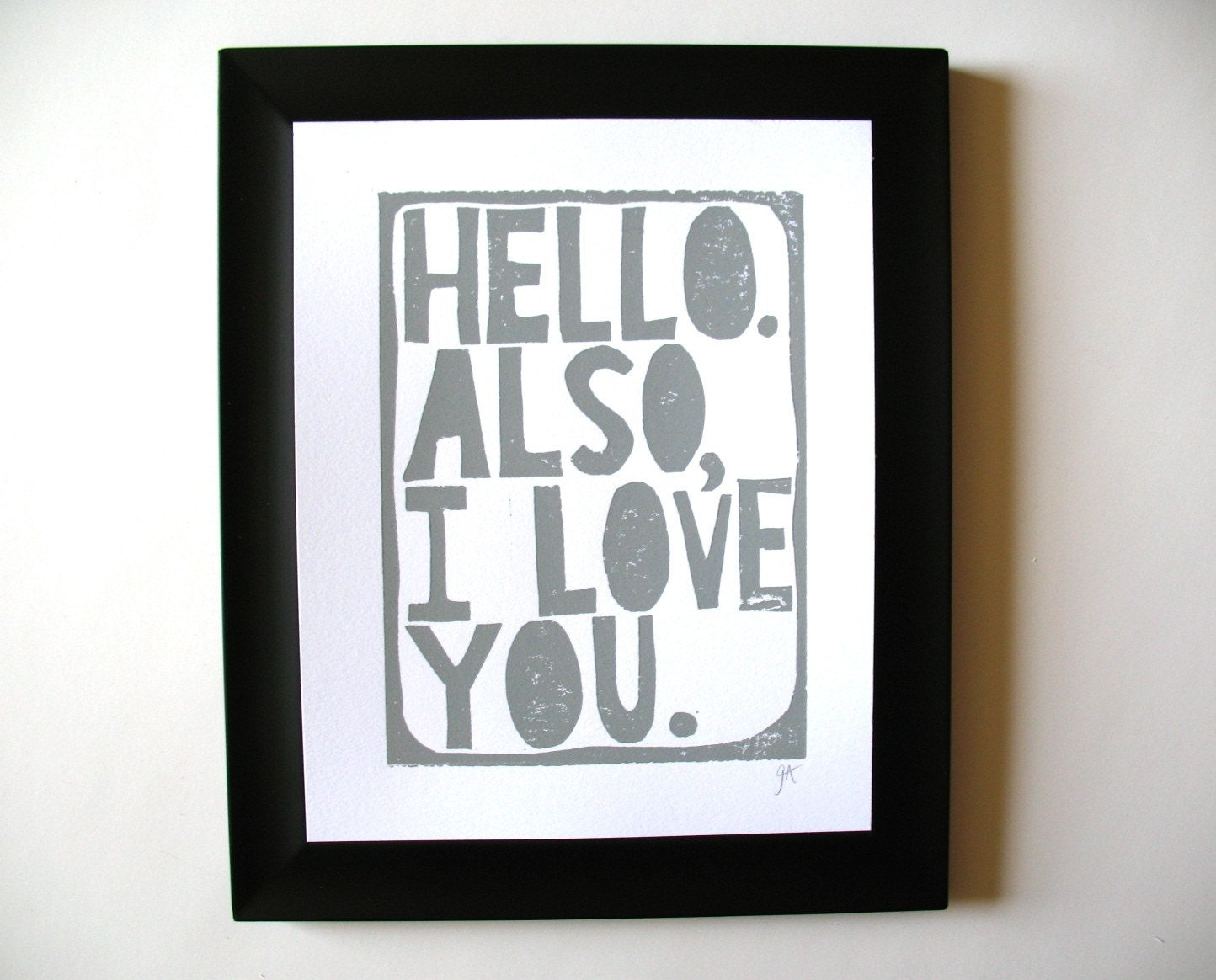 PRINT - Hello.  Also I love you MEDIUM GREY linocut 8x10