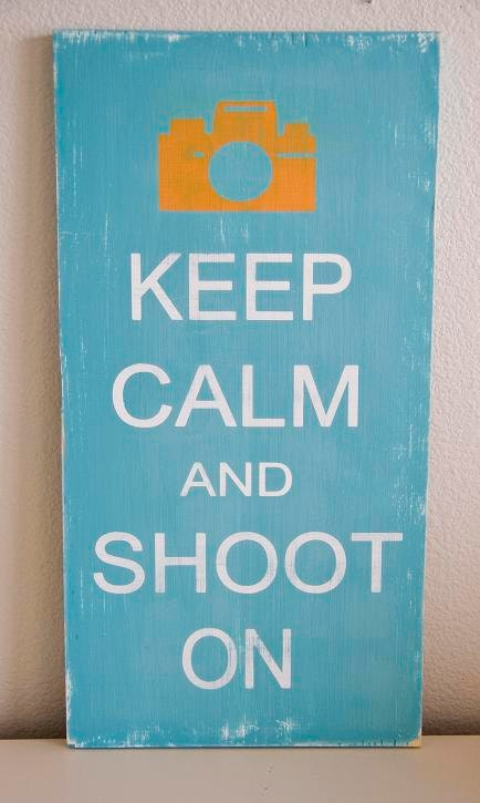 Keep Calm and Shoot On-Large photography sign-Pick Your Own Colors