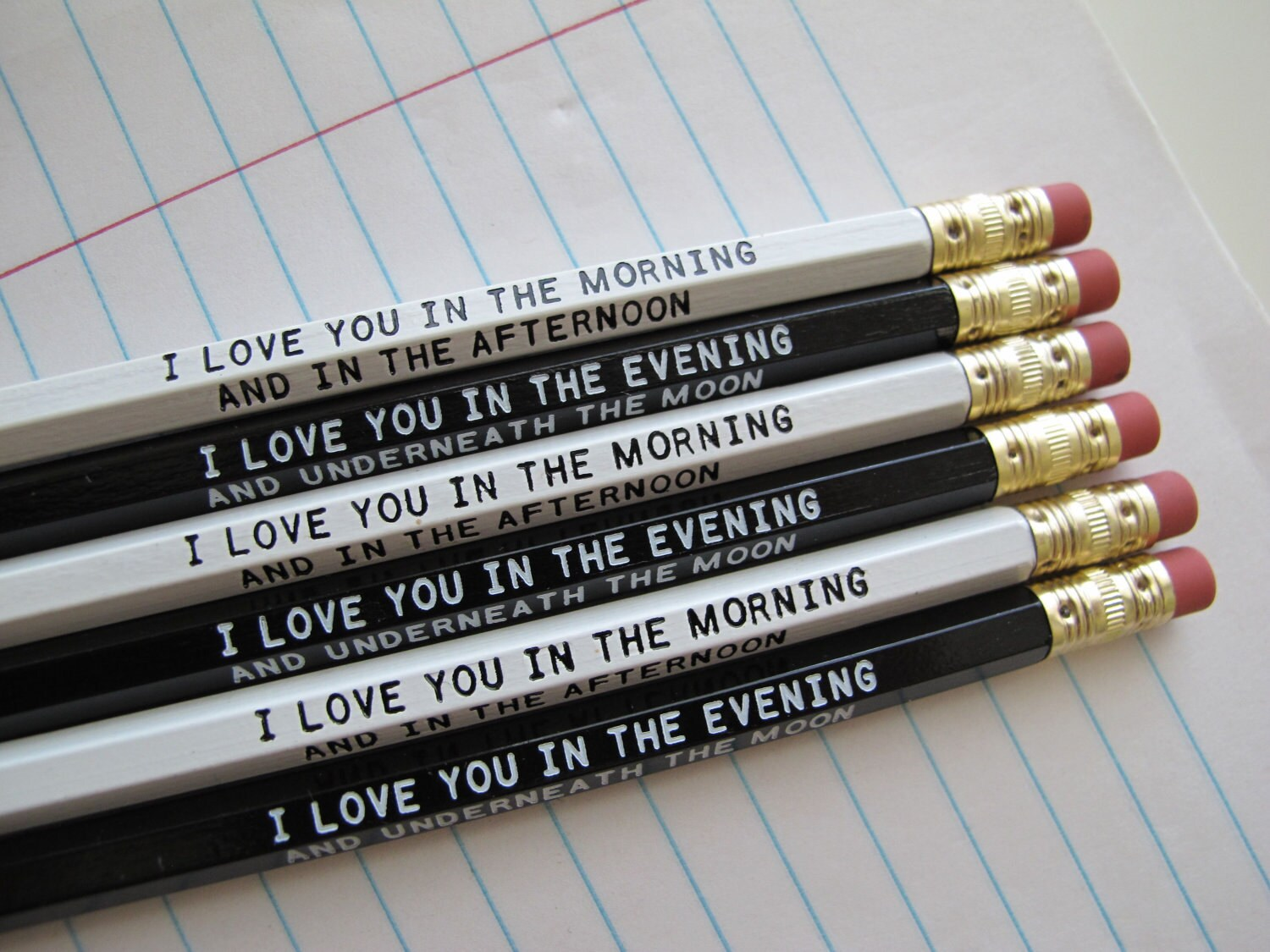 I Love You In The Morning And In The Afternoon I Love You In The Evening And Underneath The Moon Pencils