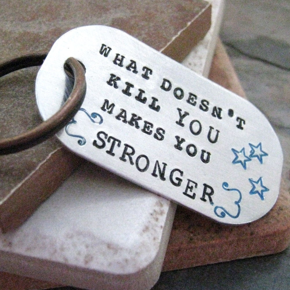 What Doesn't Kill You Makes You Stronger Key Chain, rounded aluminum dog tag, antique copper split ring, customize this with your own quote