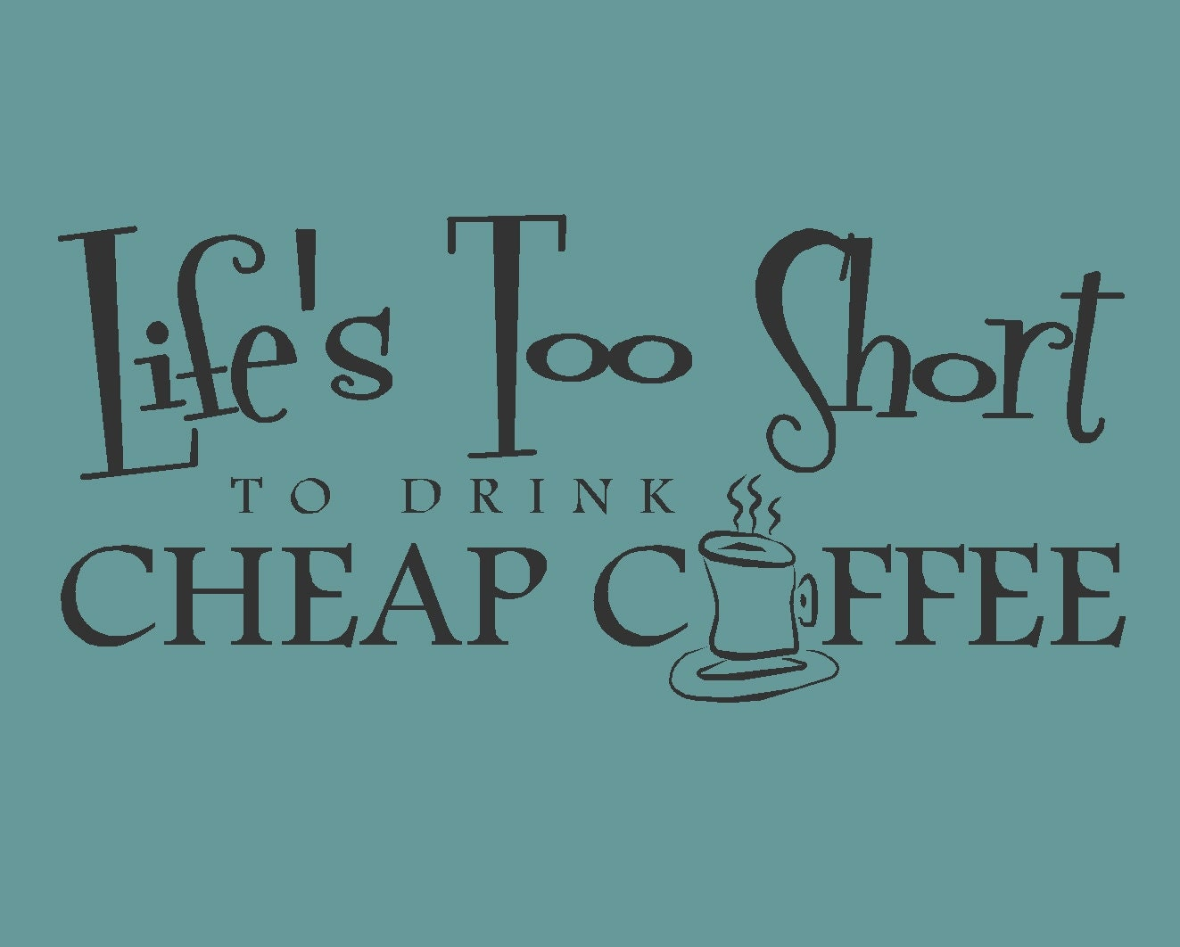 Lifes short drink coffee Vinyl lettering wall words quotes kitchen decals