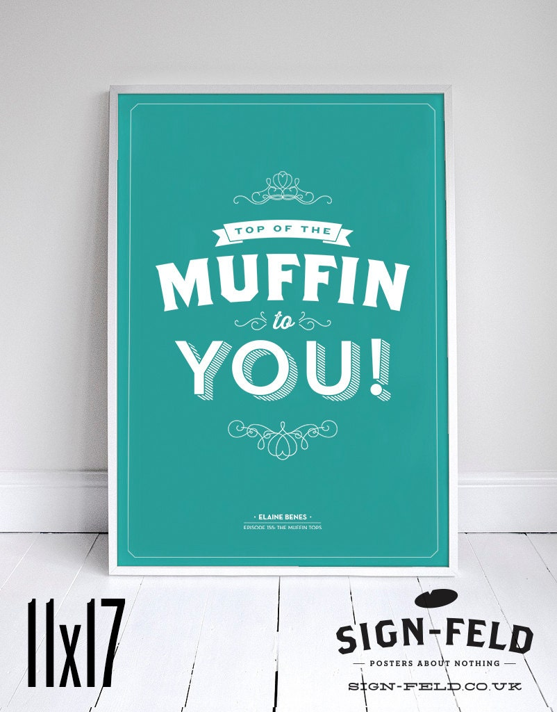 Top of the Muffin to You Kitchen Poster Seinfeld by Signfeld