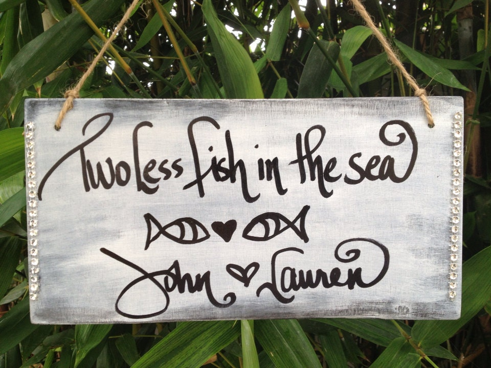 Two less fish in sea wedding signage custom by socalweddinggal for Two less fish in the sea