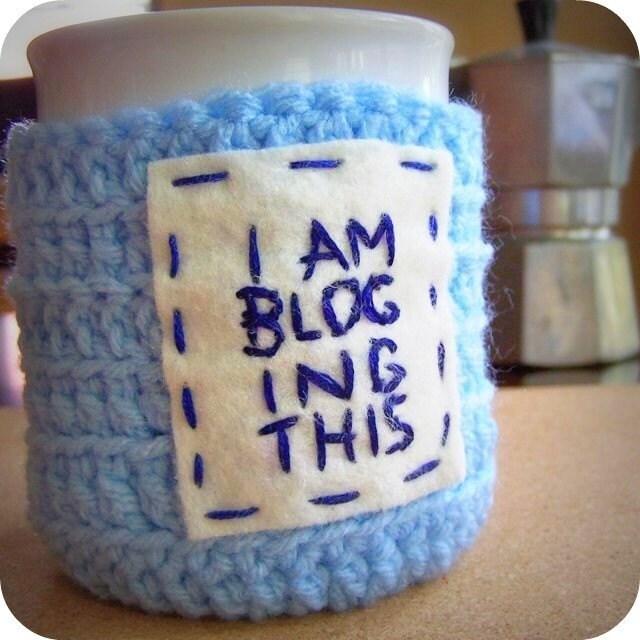 Funny Coffee Mug Tea Cup Cozy Blogging This blue white crochet