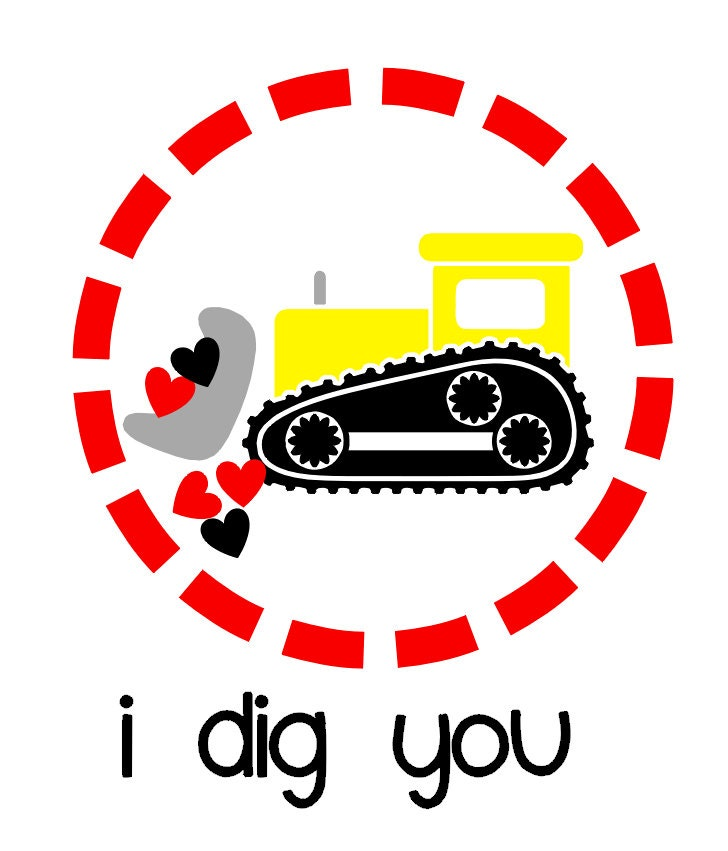 Personalized Bulldozer I Dig You Iron On Decal By Missmorgan
