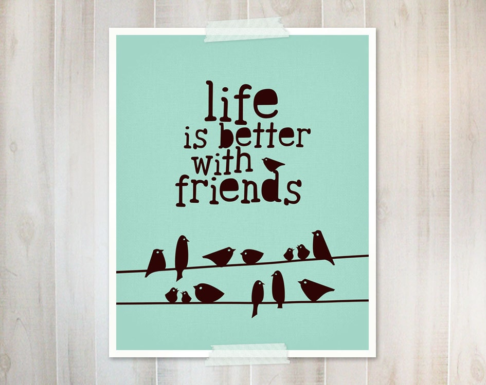 Life is Better with Friends 8x10 Bird Art Print