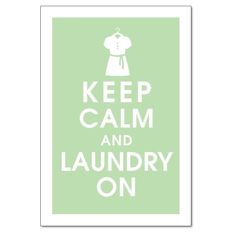 Keep Calm and Laundry on (clothes on a hanger), 13x19 Print-(Japanese Jade featured) Buy 3 get One Free