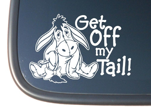 Eeyore disney ge off my tail vinyl car by offthewallvinyldecor for Getting stickers off glass