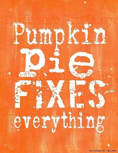 Pumpkin Pie fixes Everything sign digital   - orange uprint NEW  art words vintage style primitive paper old pdf 8 x 10 frame saying