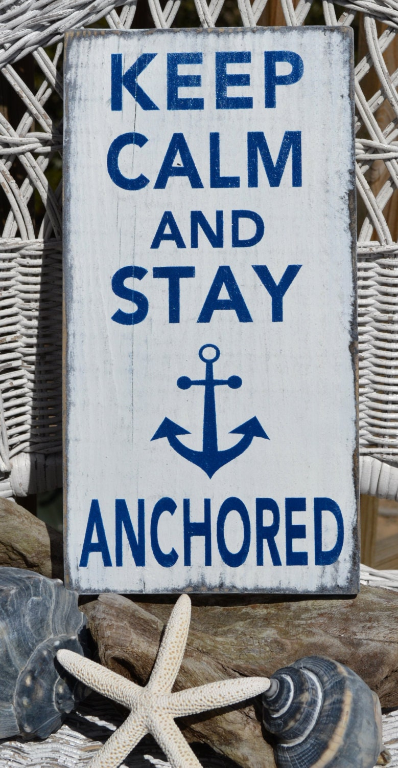 Beach Sign, Anchor Decor, Keep Calm And Stay Anchored, Nautical Sign, Hand Painted Wood - Customize Your Color
