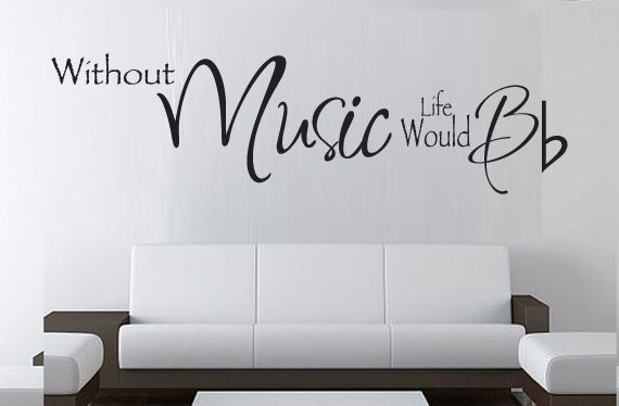 Wall Decals Music : Wall Decal   Without MUSIC Life Would B Flat  LARGE 15h