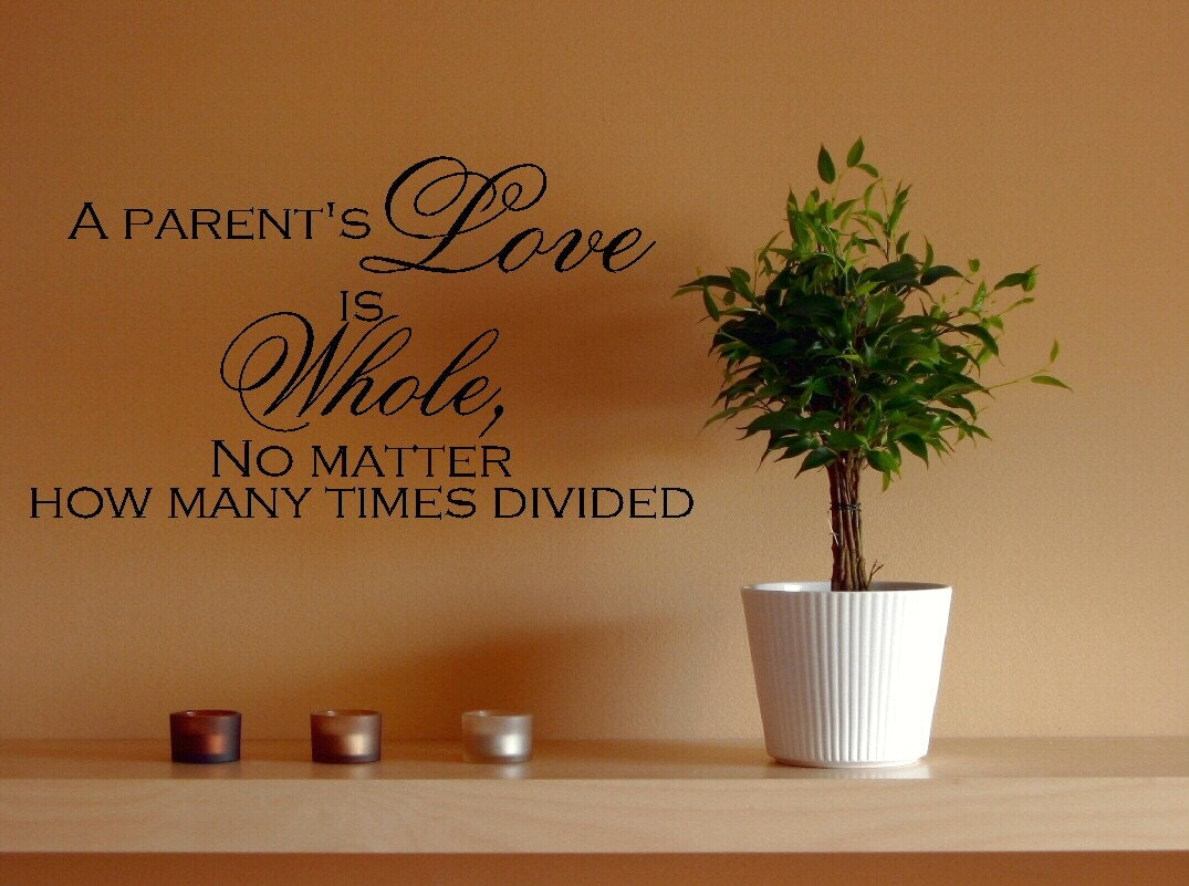 A Parent's love is whole no matter how many times divided wall art quote