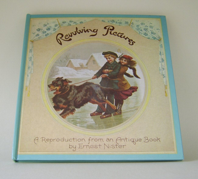 Revolving Pictures: A Reproduction from an Antique Book Ernest Nister