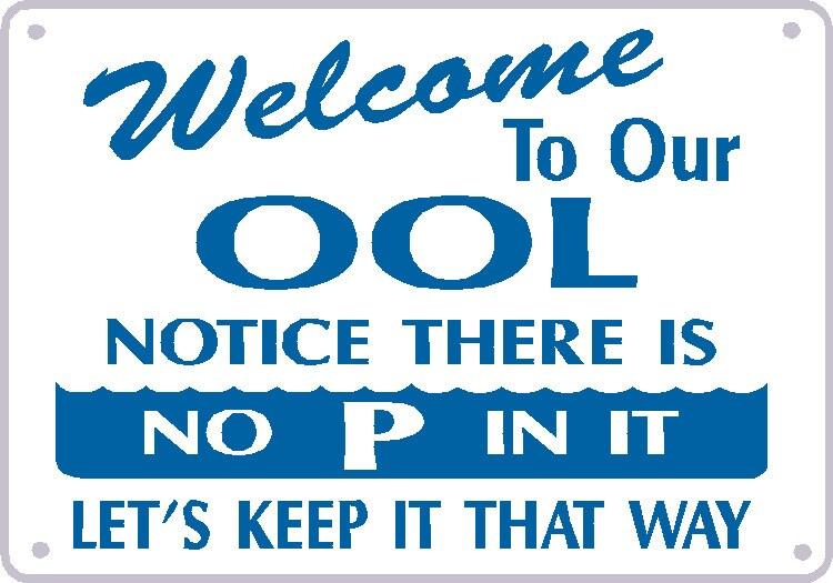 No P In Ool Sign Welcome To Our Ool Notice There 39 S By Signlady4u
