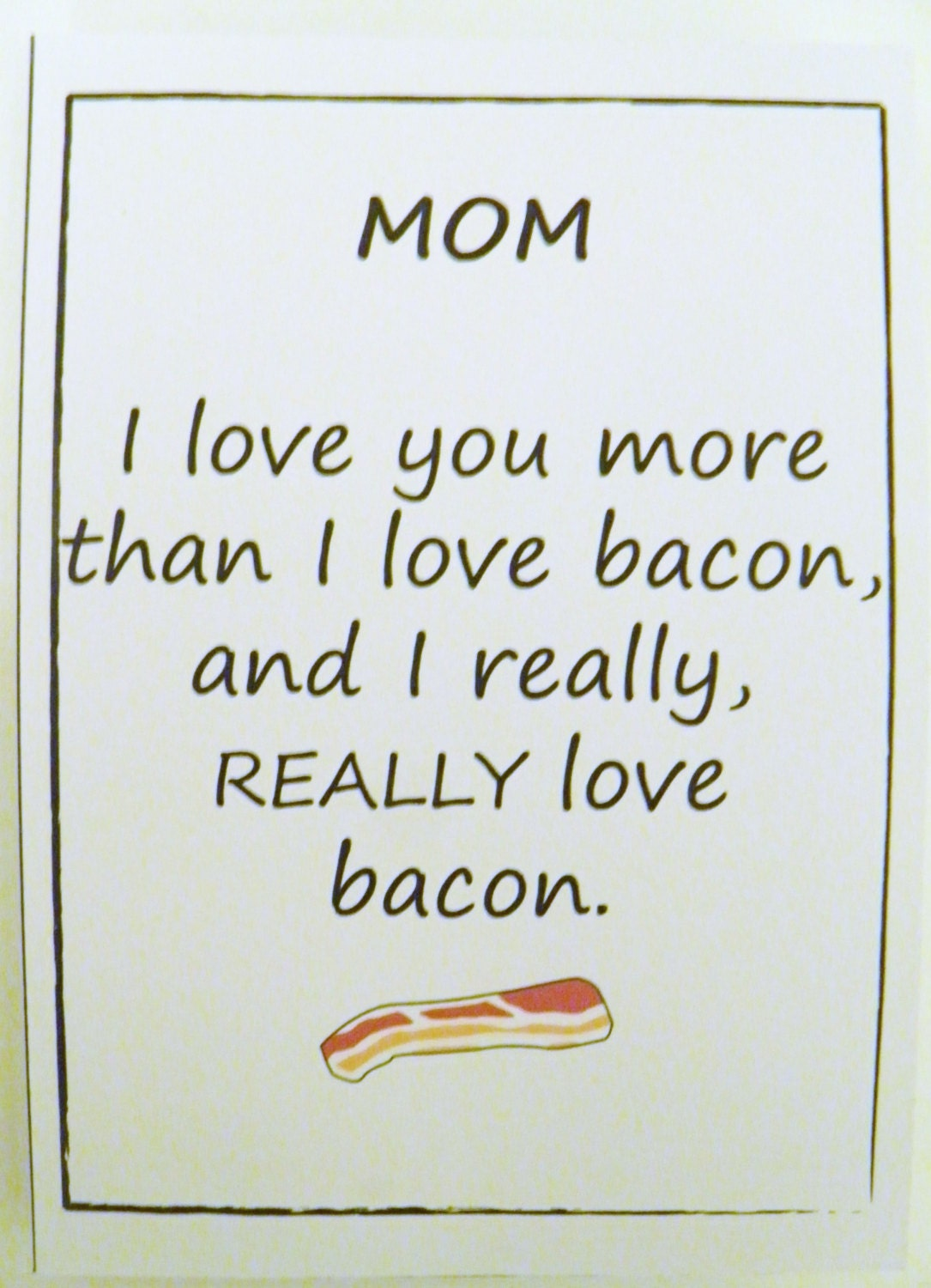 Funny Mothers Day Card Blank- I love you more than bacon