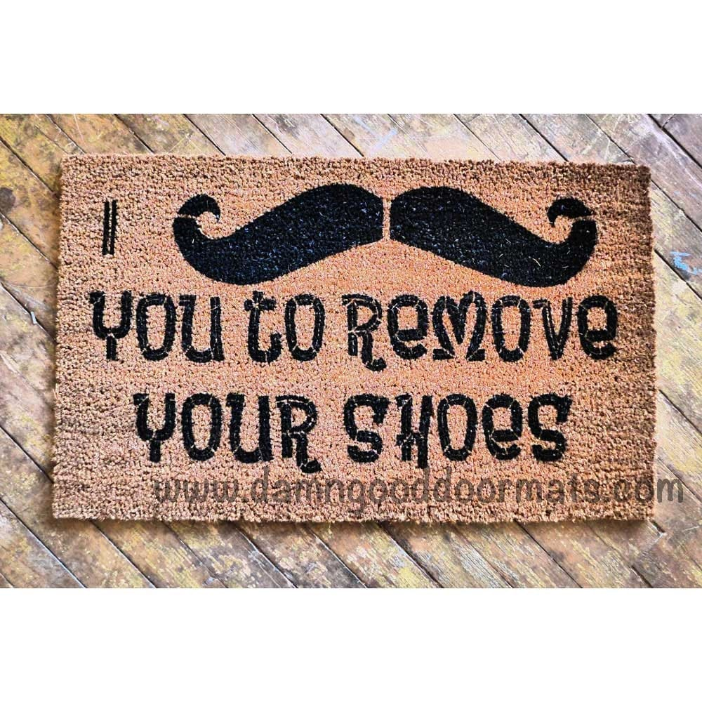 I mustache you to remove your shoes funny by damngooddoormats - Remove shoes doormat ...