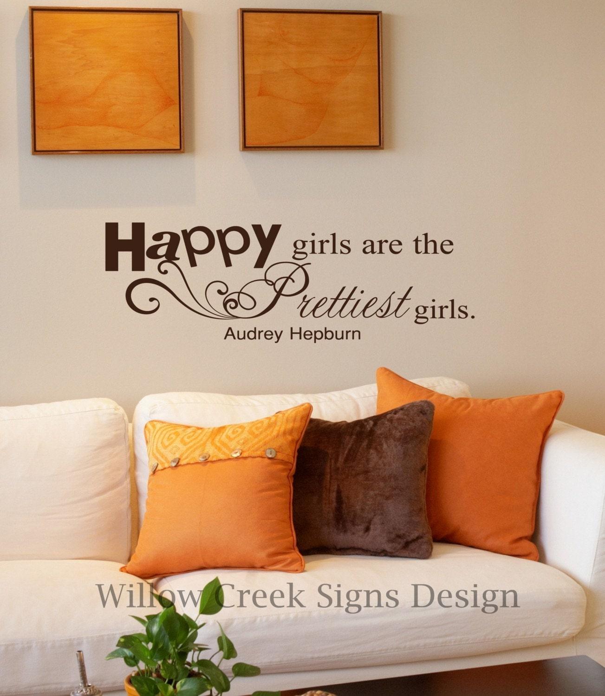 11x30 Happy Girls are the prettiest girls Audrey Hepburn Vinyl Wall Lettering Words Quotes Decals Art Custom Willow Creek Signs