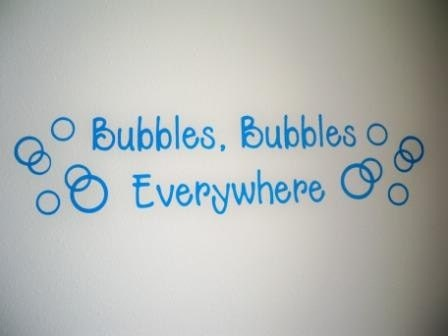 Bubbles Bubbles Everywhere vinyl bathroom saying