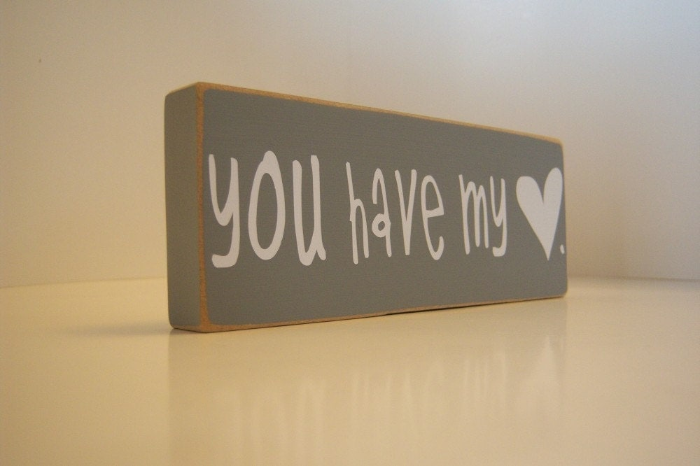 You Have My (Heart). Home Decor.