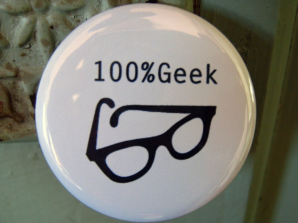 100 percent geek glasses pin-back button (badge) - UNPACKAGED