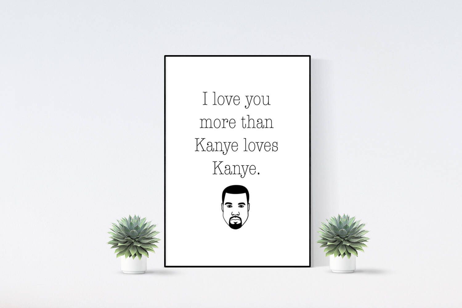 Image of Valentines Day Valentines Print Valentines Wall Art Funny Print Kanye West Black and White Funny Valentines