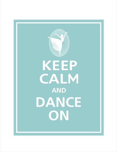 Keep Calm and DANCE ON Print 8x10 (REFLECTING POOL featured)