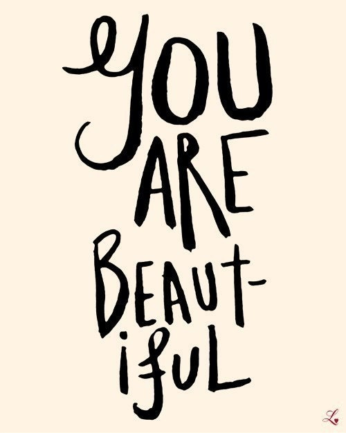 YOU ARE BEAUTIFUL (8x10 inch Art Print in French Cream and Black)