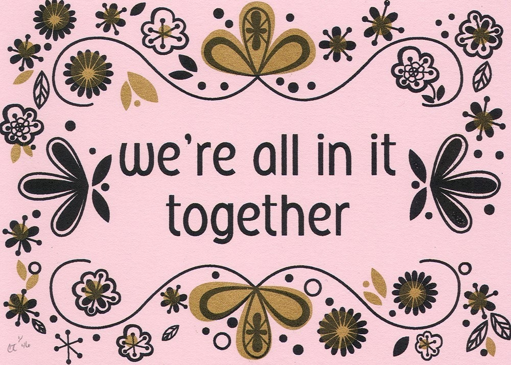 We're All in it Together Gocco Print on Pink - S A L E