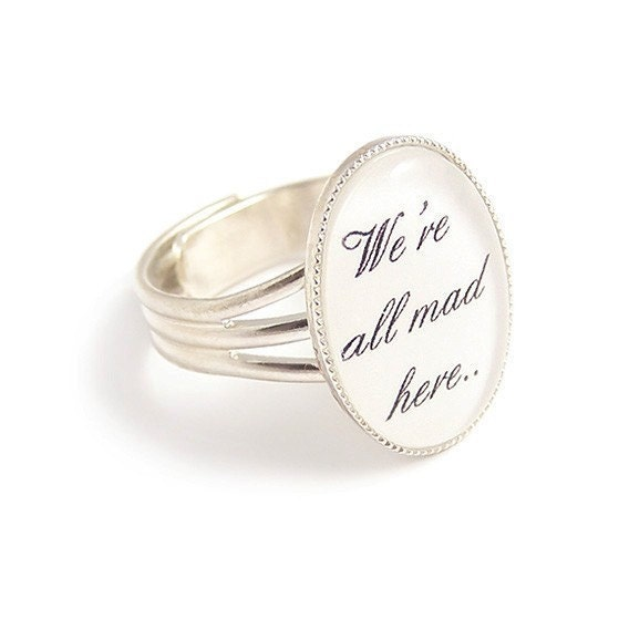 We're all mad here ring - Cheshire cat quote - Alice in Wonderland ( adjustable )