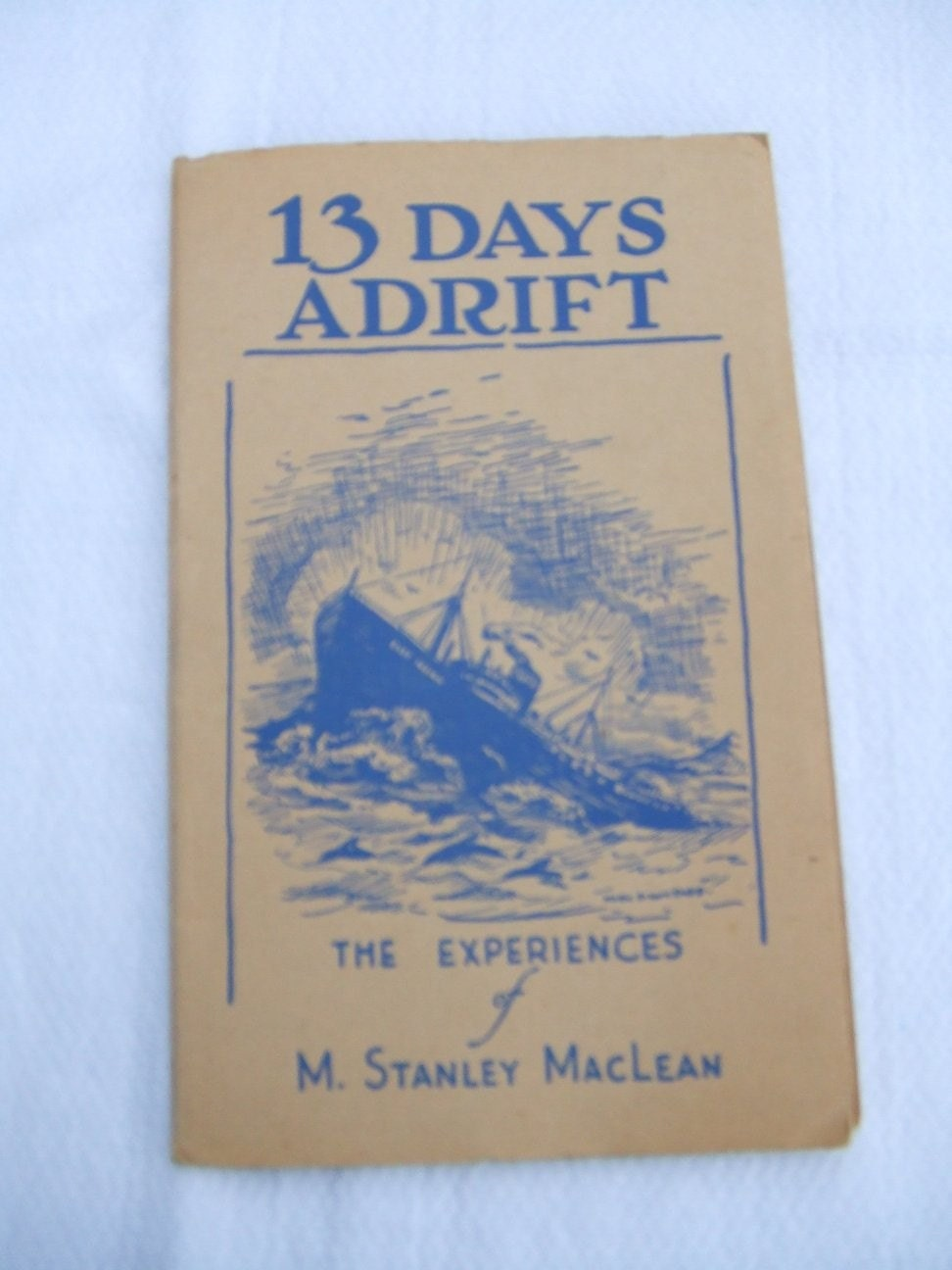 13 Days Adrift by M.Stanley Maclean,1943 Illustrated Vintage Paperback Book
