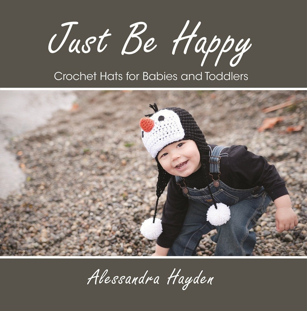Just Be Happy Crochet Hats for Babies and Toddlers -Paperback, 47 pages