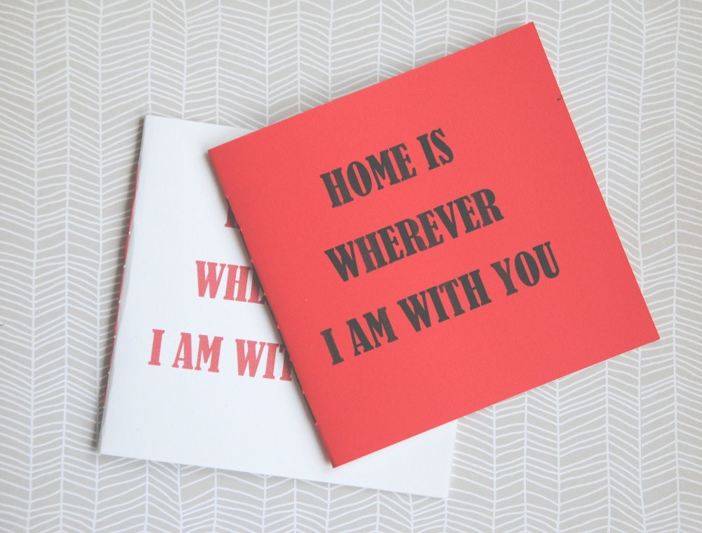Notebooks Home is wherever i am with you - Set of 2 hand made