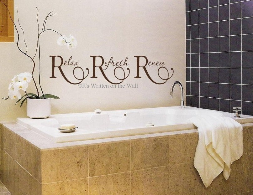 Relax refresh renew for bathroom 8x33 by itswrittenonthewall for Renew bathroom